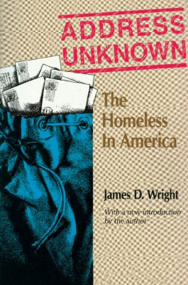Address Unknown: The Homeless in America 9780202362571