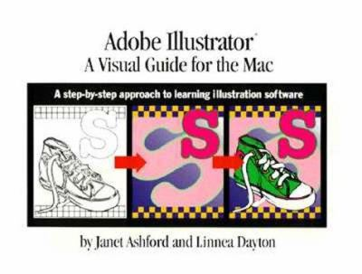 Adobe Illustrator: A Visual Guide for the Mac 9780201407235