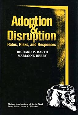 Adoption and Disruption: Rates, Risks, and Responses 9780202360492