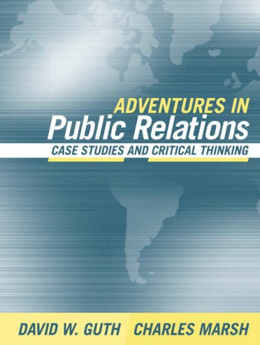 Adventures in Public Relations: Case Studies and Critical Thinking 9780205405701