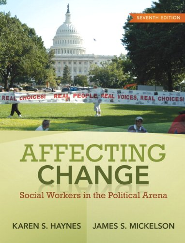 Affecting Change: Social Workers in the Political Arena 9780205763689