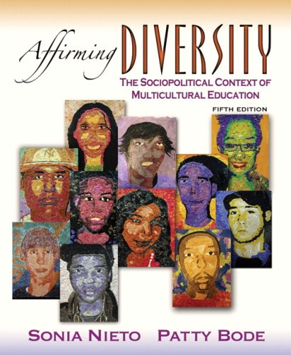 Affirming Diversity: The Sociopolitical Context of Multicultural Education 9780205529827