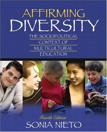 Affirming Diversity: The Sociopolitical Context of Multicultural Education, Mylabschool Edition 9780205451227