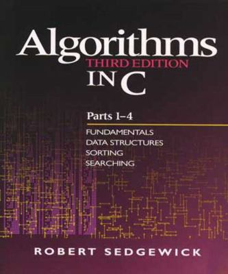 Algorithms in C, Parts 1-4: Fundamentals, Data Structures, Sorting, Searching 9780201314526