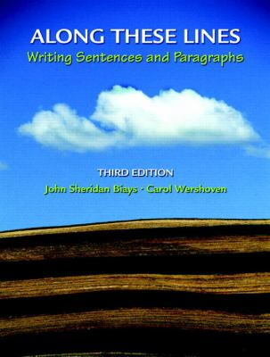 Along These Lines: Writing Sentences and Paragraphs [With Mywritinglab] 9780205708673