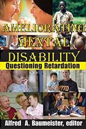 Ameliorating Mental Disability: Questioning Retardation