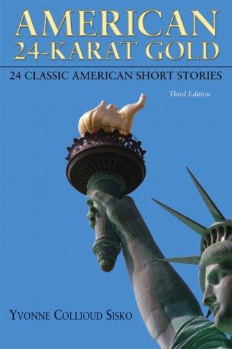 American 24-Karat Gold: 24 Classic American Short Stories 9780205617654