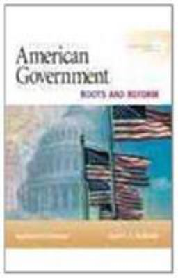 American Government, Alternate Edition: Roots and Reform [With Access Code] 9780205702336