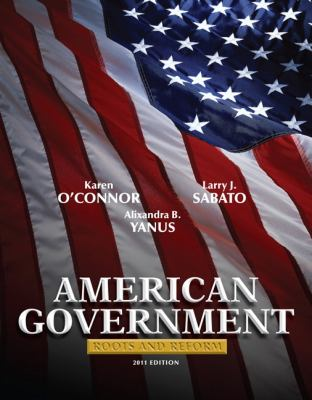 American Government, National Edition: Roots and Reform 9780205825851
