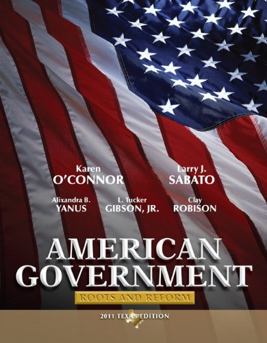 American Government, Texas Edition: Roots and Reform 9780205825844