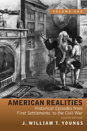 American Realities, Volume 1: Historical Episodes from First Settlements to the Civil War 9780205764129