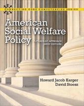 American Social Welfare Policy: A Pluralist Approach, Brief Edition