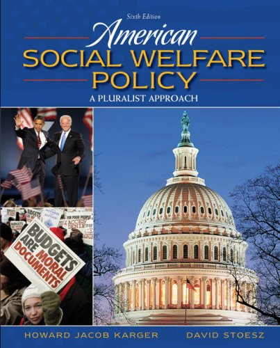 American Social Welfare Policy: A Pluralist Approach 9780205627080