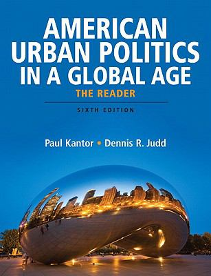 American Urban Politics in a Global Age: The Reader 9780205745456