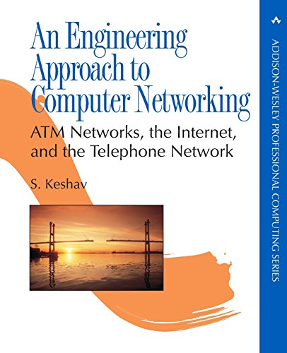 An Engineering Approach to Computer Networking: ATM Networks, the Internet, and the Telephone Network 9780201634426