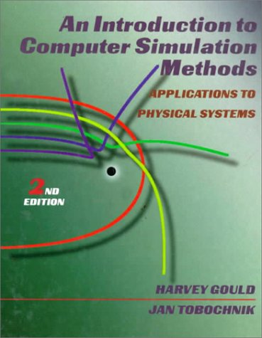 An Introduction to Computer Simulation Methods: Applications to Physical System 9780201506044