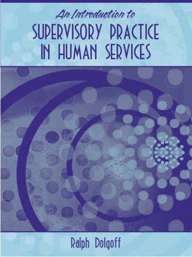 An Introduction to Supervisory Practice in Human Services 9780205405503