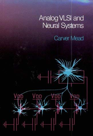 Analog VLSI and Neural Systems 9780201059922