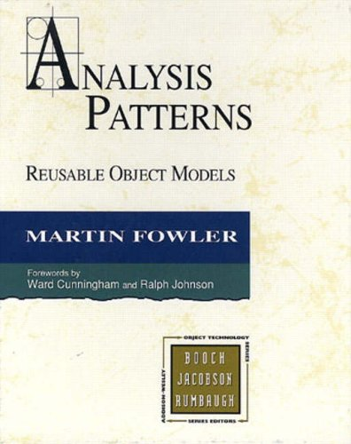 Analysis Patterns: Reusable Object Models 9780201895421