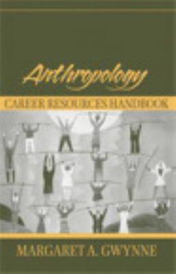 Anthropology Career Resources Handbook 9780205380756