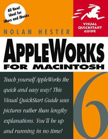 AppleWorks 6 for Macintosh: Visual QuickStart Guide 9780201702828