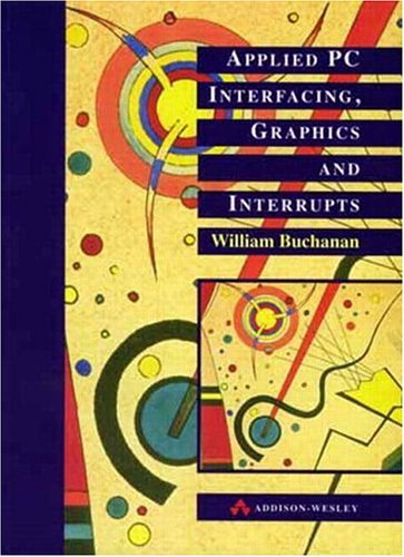 Applied PC Interfacing, Graphics and Interrupts 9780201877281
