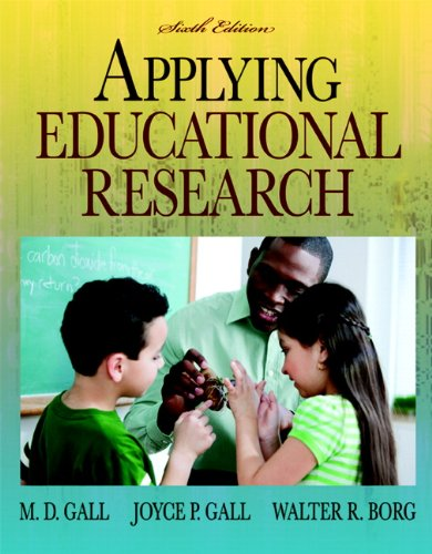 Applying Educational Research: How to Read, Do, and Use Research to Solve Problems of Practice 9780205596706