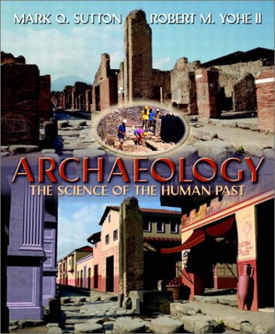 Archaeology: The Science of the Human Past 9780205331987