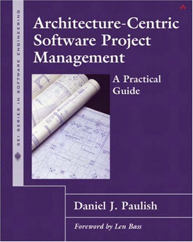 Architecture-Centric Software Project Management: A Practical Guide 9780201734096