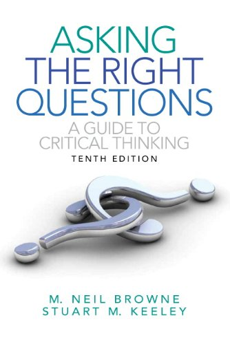 Asking the Right Questions: A Guide to Critical Thinking 9780205111169