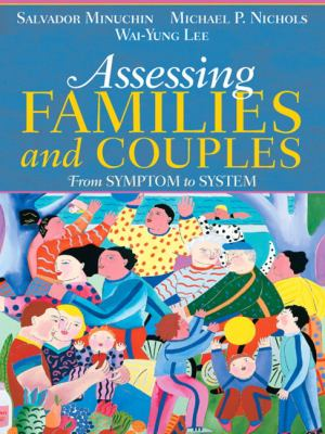 Assessing Families and Couples: From Symptom to System 9780205470129