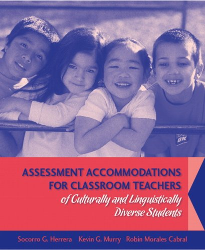 Assessment Accommodations for Classroom Teachers of Culturally and Linguistically Diverse Students 9780205492718
