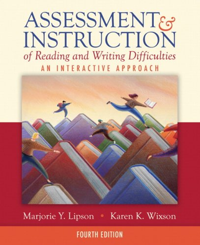 Assessment and Instruction of Reading and Writing Difficulties: An Interactive Approach 9780205523412