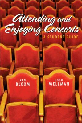 Attending and Enjoying Concerts: A Student Guide 9780205662180