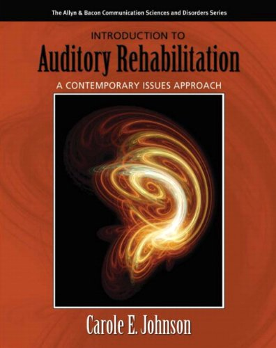 Introduction to Auditory Rehabilitation: A Contemporary Issues Approach 9780205424177