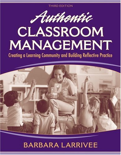 Authentic Classroom Management: Creating a Learning Community and Building Reflective Practice 9780205578566