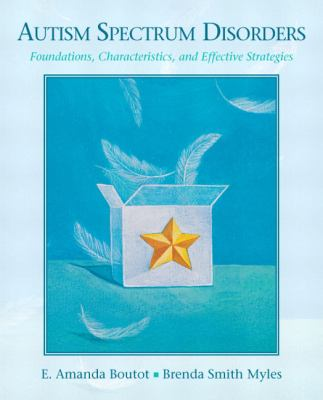 Autism Spectrum Disorders: Foundations, Characteristics, and Effective Strategies 9780205545759