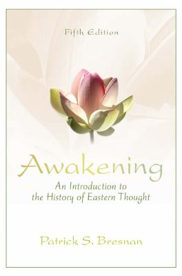Awakening: An Introduction to the History of Eastern Thought 9780205242986