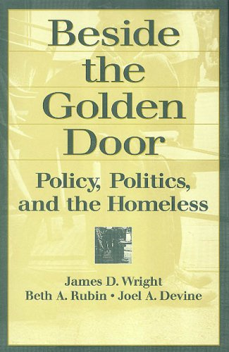 Beside the Golden Door: Policy, Politics, and the Homeless 9780202306148