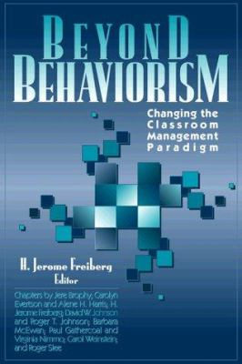 Beyond Behaviorism: Changing the Classroom Management Paradigm 9780205286195