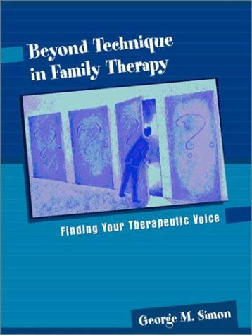 Beyond Technique in Family Therapy: Finding Your Therapeutic Voice 9780205341160