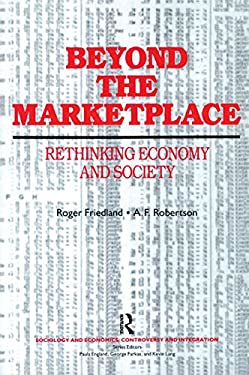 Beyond the Marketplace: Rethinking Economy and Society 9780202303710