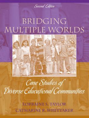 Bridging Multiple Worlds: Case Studies of Diverse Educational Communities 9780205582518