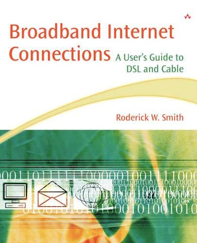 Broadband Internet Connections: A User's Guide to DSL and Cable 9780201738278
