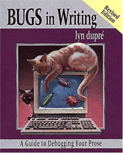 Bugs in Writing, Revised Edition: A Guide to Debugging Your Prose 9780201379211