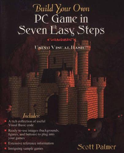 Build Your Own PC Game in Seven Easy Steps: Using Visual Basic 9780201489118