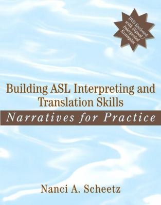Building ASL Interpreting and Translation Skills: Narratives for Practice [With DVD] 9780205470259