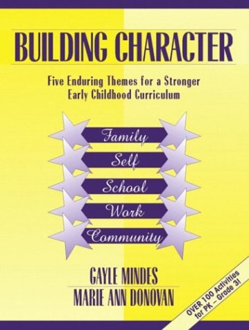 Building Character: Five Enduring Themes for a Stronger Early Childhood Curriculum 9780205305773