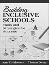 Building Inclusive Schools: Tools and Strategies for Success