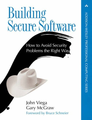 Building Secure Software: How to Avoid Security Problems the Right Way 9780201721522